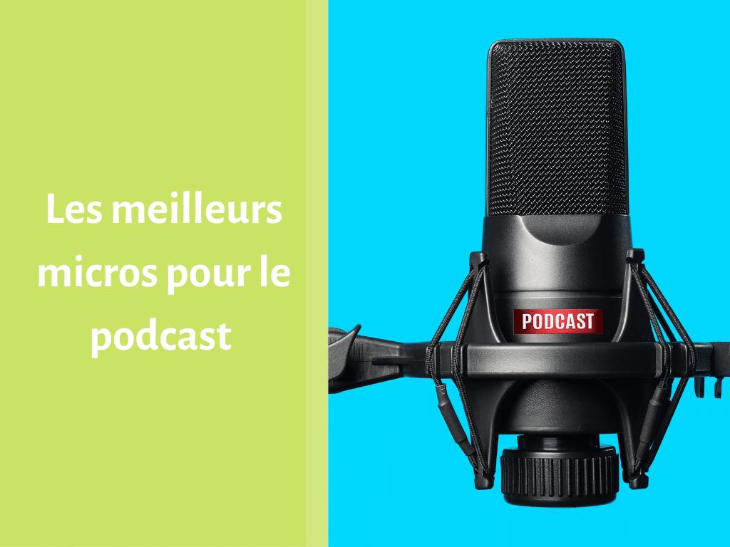 Où trouver le meilleur micro pour le podcast ?